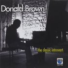 DONALD BROWN The Classic Introvert album cover