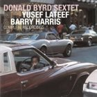 DONALD BYRD Donald Byrd Sextet With Yusef Lateef & Barry Harris: Complete Recordings album cover