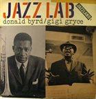 DONALD BYRD Donald Byrd / Gigi Gryce : Jazz Lab album cover