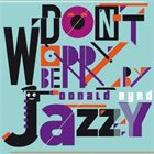 DONALD BYRD Don't Worry Be Jazzy By Donald Byrd album cover