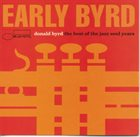 DONALD BYRD Early Bird: the Best of the Jazz Soul Years album cover