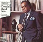 DONALD BYRD Getting Down To Business album cover