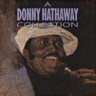 DONNY HATHAWAY A Donny Hathaway Collection album cover