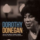 DOROTHY DONEGAN Live at the King of France Tavern album cover