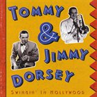 DORSEY BROTHERS Tommy & Jimmy Dorsey : Swingin' In Hollywood album cover