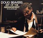 DOUG BEAVERS Art Of The Arrangement (El Arte Del Arreglo) album cover