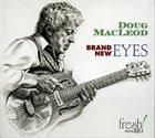 DOUG MACLEOD Brand New Eyes album cover