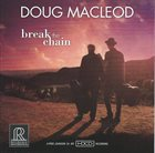 DOUG MACLEOD Break The Chain album cover