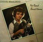 DOUG MACLEOD No Road Back Home album cover