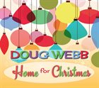 DOUG WEBB Home For Christmas album cover