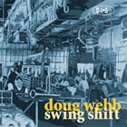DOUG WEBB Swing Shift album cover