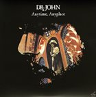 DR. JOHN Anytime, Anyplace (aka One Night Late) album cover