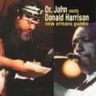 DR. JOHN Dr. John Meets Donald Harrison : New Orleans Gumbo album cover
