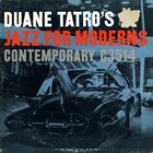 DUANE TATRO Duane Tatro's Jazz For Moderns album cover