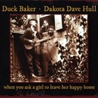 DUCK BAKER Duck Baker – Dakota Dave Hull : When You Ask A Girl To Leave Her Happy Home album cover