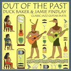 DUCK BAKER Duck Baker & Jamie Findlay : Out Of The Past album cover