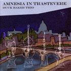 DUCK BAKER Duck Baker Trio : Amnesia In Trastevere album cover