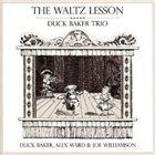 DUCK BAKER Duck Baker Trio : The Waltz Lesson album cover