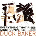DUCK BAKER Everything That Rises Must Converge album cover