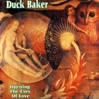 DUCK BAKER Opening The Eyes Of Love album cover