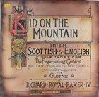 DUCK BAKER Richard Royal Baker IV : Kid On The Mountain - Irish, Scottish & English Fiddle Tunes For The Fingerpicking Guitarist album cover