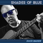 DUCK BAKER Shades Of Blue album cover