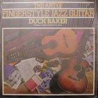DUCK BAKER The Art Of Fingerstyle Jazz Guitar album cover