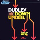 DUDLEY MOORE Dudley Down Under (Live...) album cover