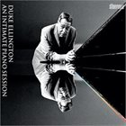 DUKE ELLINGTON An Intimate Piano Session album cover