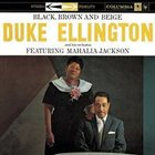 DUKE ELLINGTON Duke Ellington and His Orchestra Featuring Mahalia Jackson : Black, Brown and Beige album cover