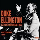 DUKE ELLINGTON Duke Ellington & His Orchestra : Rotterdam 1969 album cover