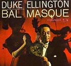 DUKE ELLINGTON Duke Ellington at the Bal Masque album cover