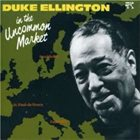 DUKE ELLINGTON In the Uncommon Market album cover