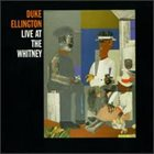 DUKE ELLINGTON Live at the Whitney album cover