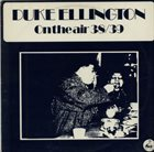 DUKE ELLINGTON On The Air 38/39 album cover