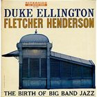 DUKE ELLINGTON The Birth Of Big Band Jazz (with Fletcher Henderson) album cover