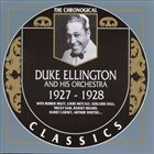 DUKE ELLINGTON The Chronogical Classics: Duke Ellington and His Orchestra 1927 - 1928 album cover