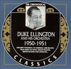 DUKE ELLINGTON The Chronogical Duke Ellington And His Orchestra 1950-1951 album cover