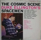 DUKE ELLINGTON Duke Ellington's Spacemen : The Cosmic Scene album cover