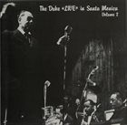 DUKE ELLINGTON The Duke 'Live' In Santa Monica Volume 2 album cover