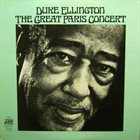 DUKE ELLINGTON The Great Paris Concert (aka The Art Of Duke Ellington / The Great Paris Concert) album cover