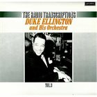 DUKE ELLINGTON The Radio Transcriptions Vol. 3 album cover
