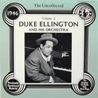 DUKE ELLINGTON The Uncollected Duke Ellington And His Orchestra Volume 2 - 1946 album cover