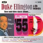 DUKE ELLINGTON Three Mid-Fifties Classic Albums and More: Historically Speaking - The Duke / Duke Ellington Presents / Ellington 55 album cover