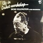 DUKE ELLINGTON Up in Duke's Workshop album cover