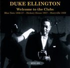 DUKE ELLINGTON Welcome To The Clubs: Blue Note 1956-57, Hickory House 1957, Storyville 1959 album cover