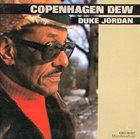 DUKE JORDAN Copenhagen Dew album cover