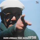 DUKE JORDAN Duke Jordan Trio Acoustic Live album cover