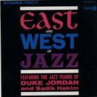 DUKE JORDAN East And West Of Jazz (with Sadik Hakim) album cover