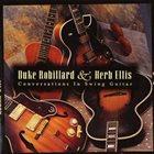 DUKE ROBILLARD Duke Robillard And Herb Ellis : Conversations In Swing Guitar album cover